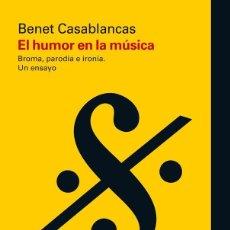 Livros em segunda mão: EL HUMOR EN LA MÚSICA. - CASABLANCAS DOMINGO, BENET.. Lote 190106765