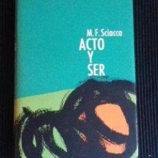 Libros de segunda mano: ACTO Y SER. M.F. SCIACCA. PRIMERA EDICION. MIRACLE 1961.. Lote 190119611