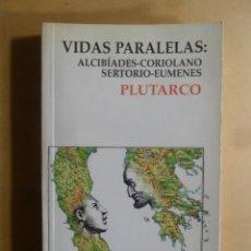 Livros em segunda mão: PLUTARCO - VIDAS PARALELAS - ALCIBIADES-CORIOLANO/SERTORIO-EUMENES - ALIANZA EDITORIAL - 1998. Lote 190121113