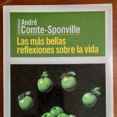 Libros de segunda mano: LAS MÁS BELLAS REFLEXIONES SOBRE LA VIDA, DE ANDRÉ COMTE-SPONVILLE. Lote 204013677