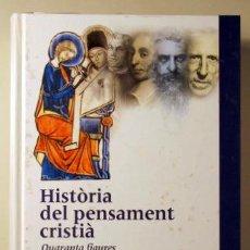Libros de segunda mano: FONT, PERE LLUÍS, COORDINADOR - HISTÒRIA DEL PENSAMENT CRISTIÀ. QUARANTA FIGURES - BARCELONA 2002. Lote 190139587