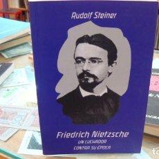 Livros em segunda mão: FRIEDRICH NIETZSCHE. UN LUCHADOR CONTRA SU EPOCA. - STEINER, RUDOLF.. Lote 190150567