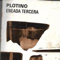 Libros de segunda mano: PLOTINO. ENEADA TERCERA. Lote 190392118