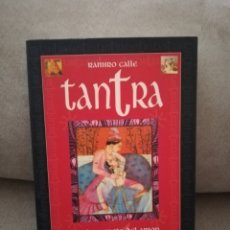 Libros de segunda mano: RAMIRO CALLE - TANTRA LA VIDA SECRETA DEL AMOR Y LA ERÓTICA MÍSTICA - SIRIO 2003. Lote 190556432