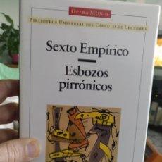 Libros de segunda mano: SEXTO EMPÍRICO. ESBOZOS PIRRONICOS. CIRCULO OPERA MUNDI, 1996. Lote 190606033