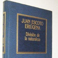 Libros de segunda mano: DIVISION DE LA NATURALEZA - JUAN ESCOTO ERIUGENA. Lote 191194500