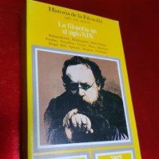 Libros de segunda mano: LIBRO-LA FILOSOFÍA EN EL SIGLO XIX-YVON BELAVAL-EDT.SIGLO XXI-1982-EXCELENTE ESTADO-VER FOTOS. Lote 191540087