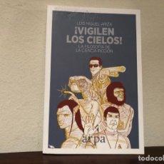 Libros de segunda mano: ¡ VIGILEN LOS CIELOS !. LA FILOSOFIA DE LA CIENCIA FICCIÓN. LUIS MIGUEL ARIZA. EDITORIAL ARPA.. Lote 191649315