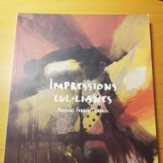 Libros de segunda mano: IMPRESSIONS LUL.LIANES (ANTONI FERRER LLABRÉS). Lote 191982515