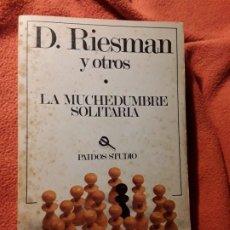 Libros de segunda mano: LA MUCHEDUMBRE SOLITARIA, DE D. RIESMAN Y OTROS. SIN LEER. PAIDOS, 1981. PSICOLOGÍA.. Lote 192082350