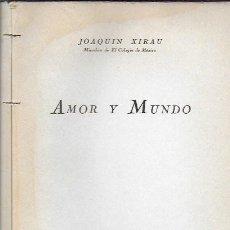 Libros de segunda mano: AMOR Y MUNDO / J. XIRAU. MÉXICO : FCE, 1940. 1ª ED. 22X14CM. 236 P.. Lote 192219462