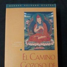Libros de segunda mano: EL CAMINO GOZOSO DE BUENA FORTUNA: EL SENDERO BUDISTA HACIA LA ILUMINACIÓN- GUESHE KELSANG GYATSO. Lote 161030082