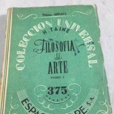 Libros de segunda mano: FILOSOFIA DEL ARTE, TOMO I, H,TAINE, COLECCION UNIVERSAL, ESPASA CALPE 1942. Lote 192368321