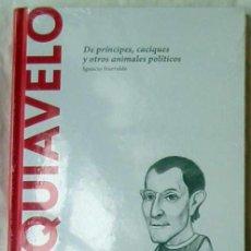 Libros de segunda mano: MAQUIAVELO - DE PRÍNCIPES, CACIQUES Y OTROS ANIMALES POLÍTICOS - IGNACIO ITURRALDE 2015 - VER INDICE. Lote 192593040