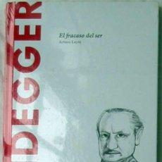 Libros de segunda mano: HEIDEGGER - EL FRACASO DEL SER - ARTURO LEYTE 2015 - NUEVO A ESTRENAR. Lote 192619266