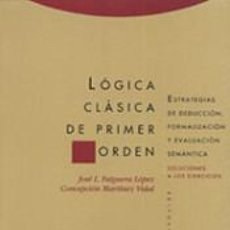 Libros de segunda mano: LOGICA CLASICA DE PRIMER ORDEN - FALGUERA LOPEZ / MARTINEZ VIDAL - (LIBRO Y SOLUCIONARIO) -TROTTA. Lote 192671058