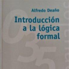 Libros de segunda mano: INTRODUCCION A LA LOGICA FORMAL - ALFREDO DEAÑO. Lote 192745335