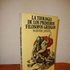 Libros de segunda mano: LA TEOLOGÍA DE LOS PRIMEROS FILÓSOFOS GRIEGOS - WERNER JAEGER - FONDO DE CULTURA ECONÓMICA. Lote 193033457