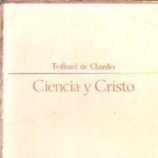 Libri di seconda mano: CIENCIA Y CRISTO. DE CHARDIN, TEILHARD. A-FIL-902. Lote 193181665