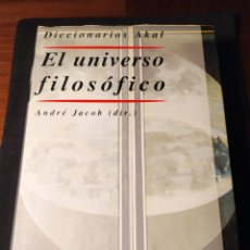 Libros de segunda mano: DICCIONARIOS AKAL. EL UNIVERSO FILOSÓFICO. ANDRÉ JACOB (DIR.). Lote 193283678