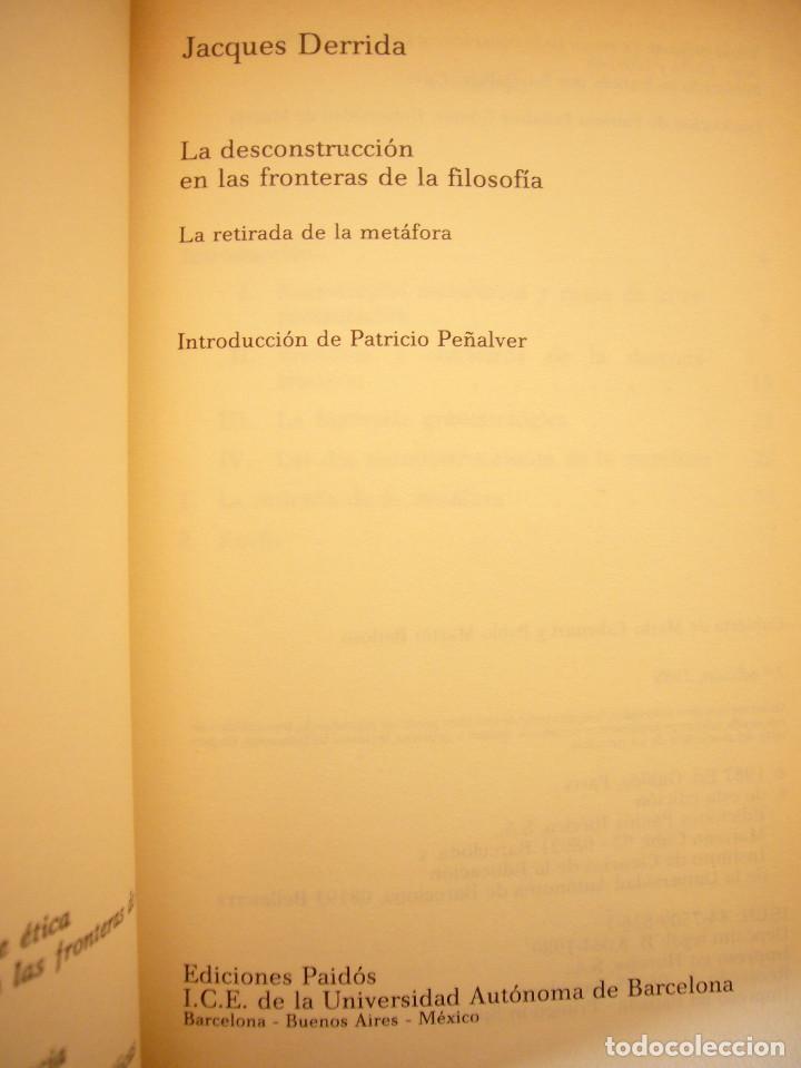 Libros de segunda mano: JACQUES DERRIDA: LA DESCONSTRUCCIÓN EN LAS FRONTERAS DE LA FILOSOFÍA (PAIDÓS, 1989) MUY RARO - Foto 4 - 193423646