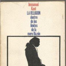 Livres d'occasion: IMMANUEL KANT. LA RELIGION DENTRO DE LOS LIMITES DE LA MERA RAZON. ALIANZA. Lote 193703623