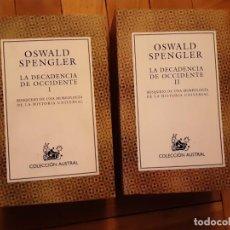 Libros de segunda mano: LA DECADENCIA DE OCCIDENTE, OSWALD SPENGLER, AUSTRAL 2 VOL. OBRA COMPLETA. Lote 193777597