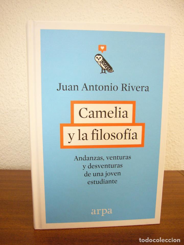 Libros de segunda mano: JUAN ANTONIO RIVERA: CAMELIA Y LA FILOSOFÍA (ARPA, 2016) MUY BUEN ESTADO. TAPA DURA. - Foto 2 - 194136100