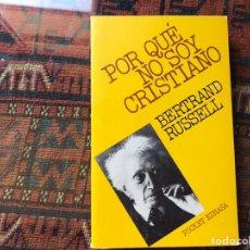 Libri di seconda mano: POR QUÉ NO SOY CRISTIANO. BERTRAND RUSSELL. Lote 194171802