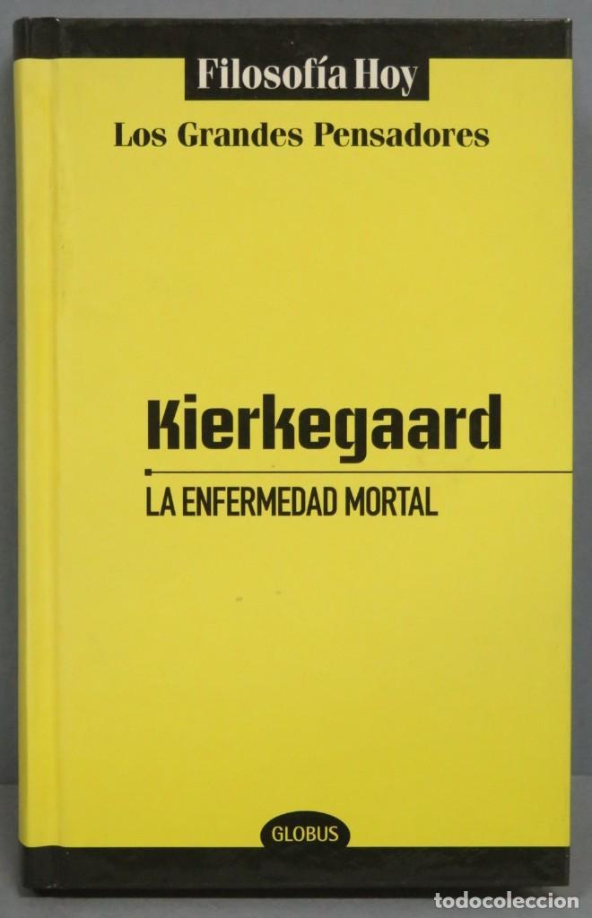 LA ENFERMEDAD MORTAL. KIERKEGAARD. GLOBUS (Libros de Segunda Mano - Pensamiento - Filosofía)