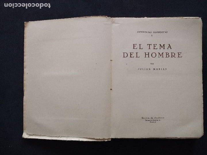 Libros de segunda mano: ANTOLOGÍAS FILOSÓFICAS I. EL TEMA DEL HOMBRE. JULIÁN MARÍAS. REV. DE OCCIDENTE. 1ª ED. MADRID, 1943. - Foto 5 - 194220338