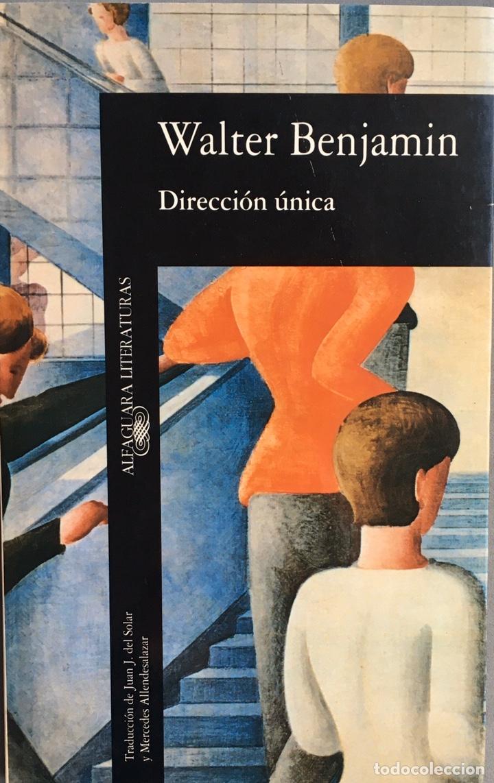 DIRECCIÓN ÚNICA. WALTER BENJAMIN. ALFAGUARA (Libros de Segunda Mano - Pensamiento - Filosofía)