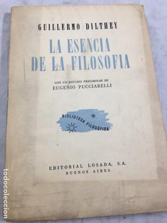 Libros de segunda mano: La esencia de la filosofía Wilhelm Dilthey, Publicado por Losada. 1944 - Foto 2 - 194223071