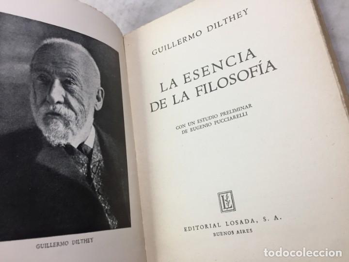 LA ESENCIA DE LA FILOSOFÍA WILHELM DILTHEY, PUBLICADO POR LOSADA. 1944 (Libros de Segunda Mano - Pensamiento - Filosofía)