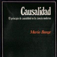 Libros de segunda mano: * DETERMINISMO * CAUSALIDAD : EL PRINCIPIO DE CAUSALIDAD EN LA CIENCIA MODERNA / MARIO BUNGE. Lote 194227121