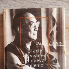 Libros de segunda mano: DALAI LAMA - EL ARTE DE VIVR EN EL NUEVO MILENIO - ED. GRIJALBO. Lote 194293346