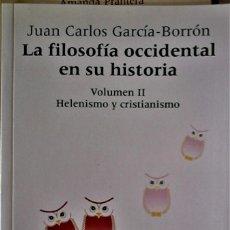Livros em segunda mão: JUAN CARLOS GARCÍA-BORRÓN - LA FILOSOFÍA OCCIDENTAL EN SU HISTORIA VºII: HELENISMO Y CRISTIANISMO. Lote 214818200