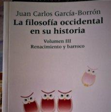 Livros em segunda mão: JUAN CARLOS GARCÍA-BORRÓN - LA FILOSOFÍA OCCIDENTAL EN SU HISTORIA VºIII: RENACIMIENTO Y BARROCO. Lote 214818236