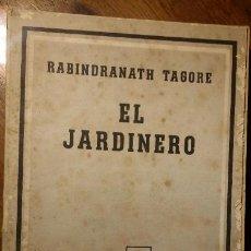 Libros de segunda mano: EL JARDINERO. RABINDRANATH TAGORE. EDITORIAL LOSADA. Lote 194334746