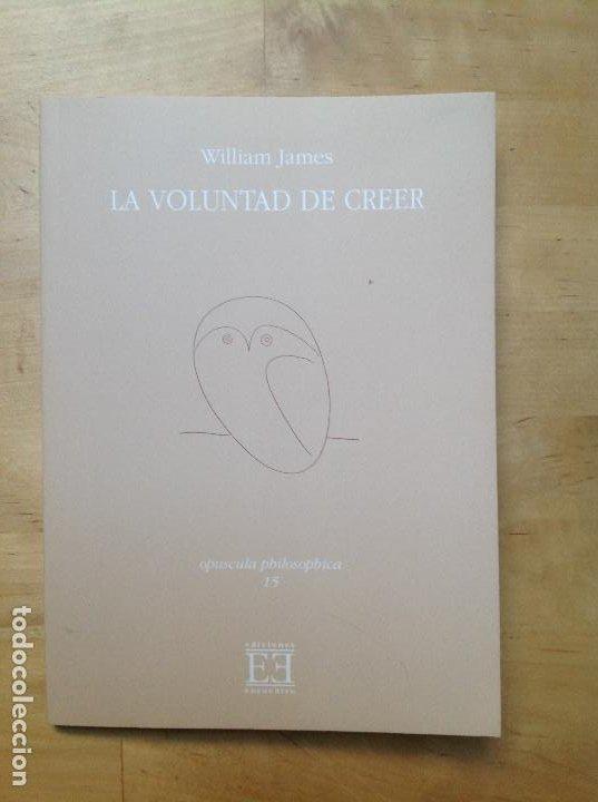 LA VOLUNTAD DE CREER - WILLIAM JAMES (Libros de Segunda Mano - Pensamiento - Filosofía)