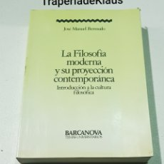 Libros de segunda mano: LA FILOSOFIA MODERNA Y SU PROYECCION CONTEMPORANEA - JOSE MANUEL BERMUDO - TDK160. Lote 194350260