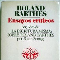 Libros de segunda mano: ROLAND BARTHES. ENSAYOS CRÍTICOS SEGUIDOS DE ESCRITURA MISMA POR SUSAN SONTAG. SEIX BARRAL, 1983. Lote 194366590