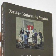 Libros de segunda mano: CRÍTICA DE LA MODERNIDAD - XAVIER RUBERT DE VENTÓS. Lote 194372980