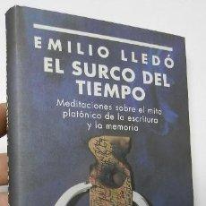 Libros de segunda mano: EL SURCO DEL TIEMPO - EMILIO LLEDÓ. Lote 194381663