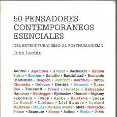 Libros de segunda mano: JOHN LECHTE. 50 PENSADORES CONTEMPORANEOS ESENCIALES. DEL ESTRUCTURALISMO AL POSTHUMANISMO. Lote 194506220