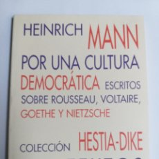 Libros de segunda mano: POR UNA CULTURA DEMOCRÁTICA . HEINRICH MANN . ESCRITOS SOBRE ROUSSEAU . VOLTAIRE GOETHE Y. FILOSOFÍA. Lote 194507127
