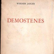 Libros de segunda mano: WERNER JAEGER . DEMÓSTENES (FONDO DE CULTURA, 1945). Lote 194513770