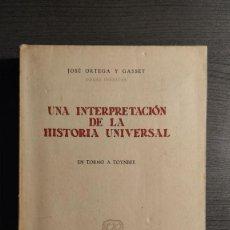 Libros de segunda mano: UNA INTERPRETACIÓN DE LA HISTORIA UNIVERSAL - JOSE ORTEGA Y GASSET REVISTA DE OCCIDENTE. . Lote 194514038