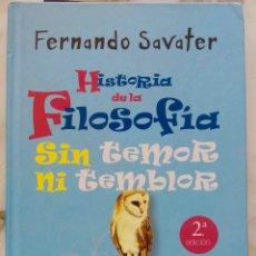 Libros de segunda mano: HISTORIA DE LA FILOSOFIA. SIN TEMOR NI TEMBLOR. FERNANDO SAVATER. LIBRO ESPASA 2ª EDICION. Lote 194572673