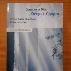 Libros de segunda mano: CONOCER A DIOS - DEEPAK CHOPRA - DEBOLSILLO (6U). Lote 194578442